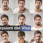 TERZA LEZIONE: LINGUAGGIO DEL CORPO ED ESPRESSIONI DEL VISO