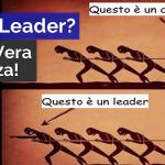 CAPO O LEADER? ECCO LA VERA DIFFERENZA