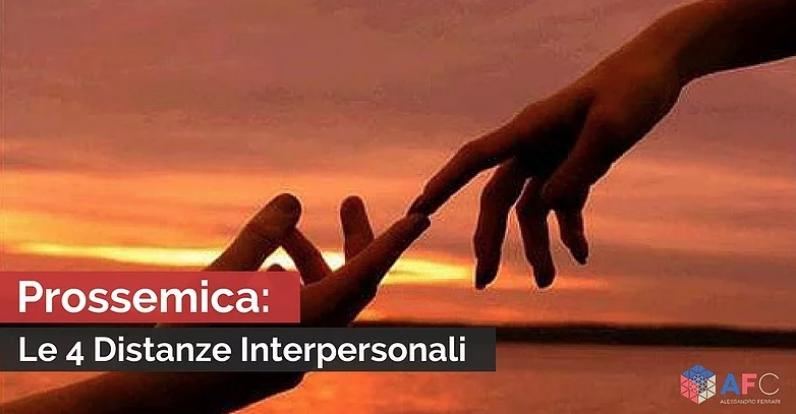 PROSSEMICA: LE 4 DISTANZE INTERPERSONALI