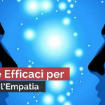 5 MOSSE EFFICACI PER MIGLIORARE L'EMPATIA