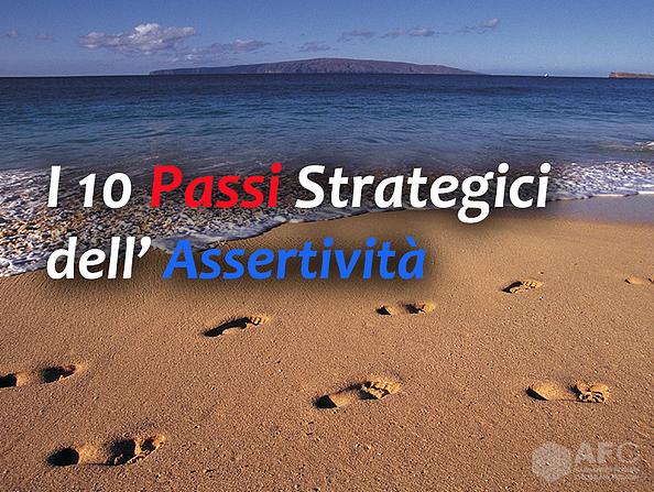 I 10 PASSI STRATEGICI DELL'ASSERTIVITÀ