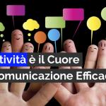 L'ASSERTIVITÀ È IL CUORE DELLA COMUNICAZIONE EFFICACE