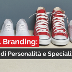 """PERSONAL BRANDING: QUESTIONE DI """"PERSONALITÀ"""" E """"SPECIALIZZAZIONE"""""""