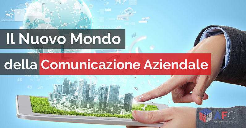IL NUOVO MONDO DELLA COMUNICAZIONE AZIENDALE