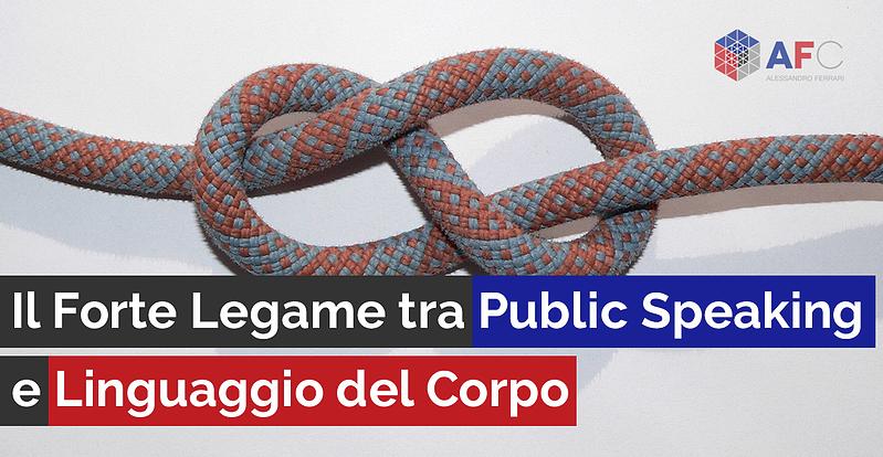 IL FORTE LEGAME TRA PUBLIC SPEAKING E LINGUAGGIO DEL CORPO