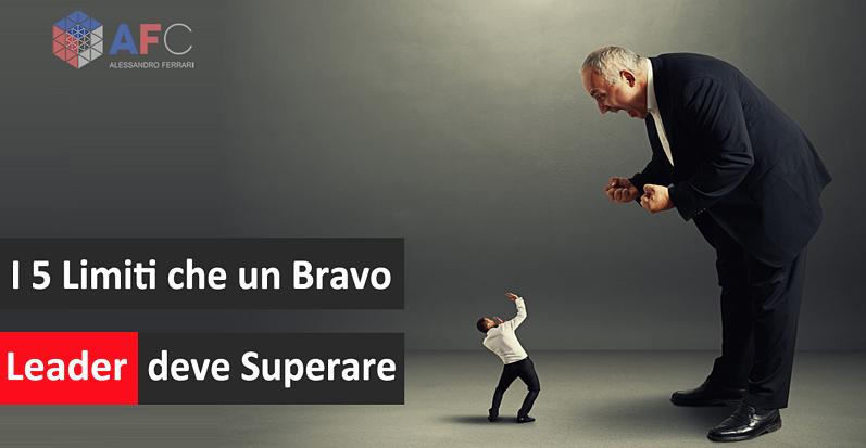 I 5 LIMITI CHE UN BRAVO LEADER DEVE SUPERARE
