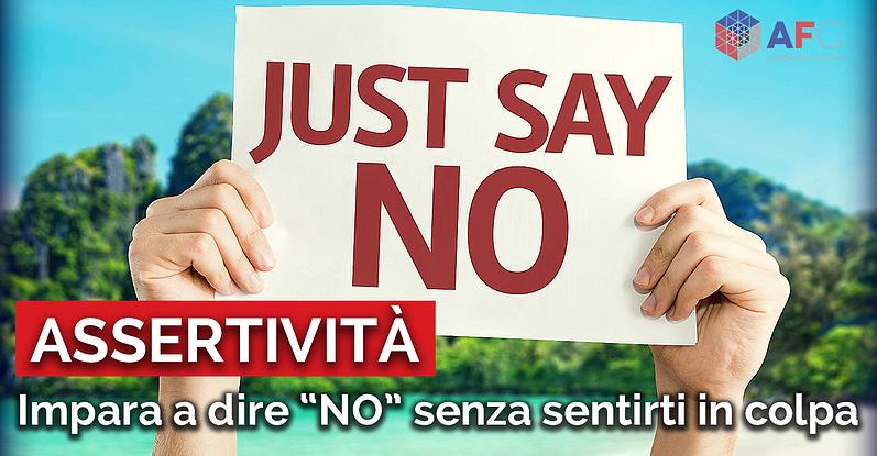 "ASSERTIVITÀ: IMPARA A DIRE ""NO"" SENZA SENTIRTI IN COLPA"