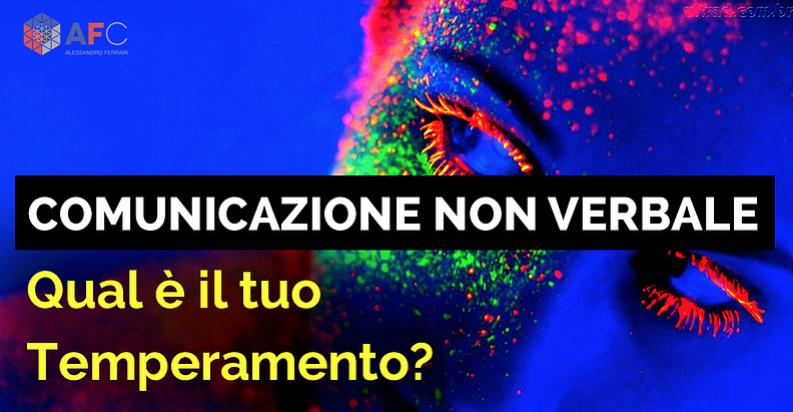 COMUNICAZIONE NON VERBALE: QUAL È IL TUO TEMPERAMENTO?