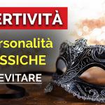 ASSERTIVITÀ: 3 PERSONALITÀ TOSSICHE DA EVITARE