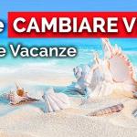 COME CAMBIARE VITA DOPO LE VACANZE