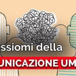 I 5 ASSIOMI DELLA COMUNICAZIONE UMANA
