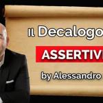 IL DECALOGO DELL'ASSERTIVITÀ - BY ALESSANDRO FERRARI