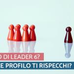 6 PROFILI PER ESSERE UN BUON LEADER