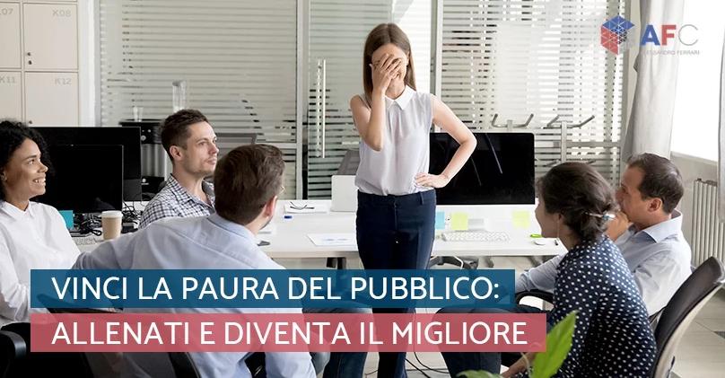 ALLENA CORPO E VOCE PER VINCERE LA PAURA DI PARLARE IN PUBBLICO